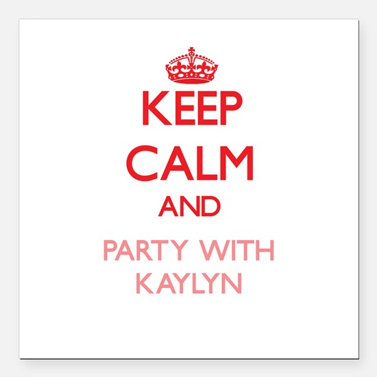 Keep Calm and Party with Kaylyn Square Car Magnet