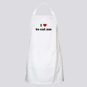 I Love to eat ass BBQ Apron