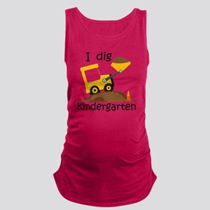 I Dig Kindergarten Maternity Tank Top