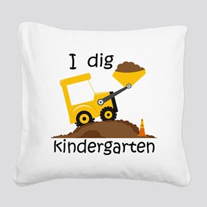 I Dig Kindergarten Square Canvas Pillow
