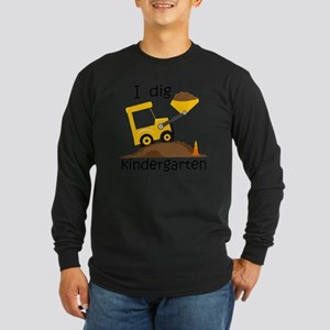 I Dig Kindergarten Long Sleeve Dark T-Shirt