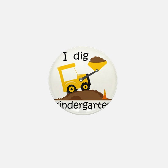 I Dig Kindergarten Mini Button