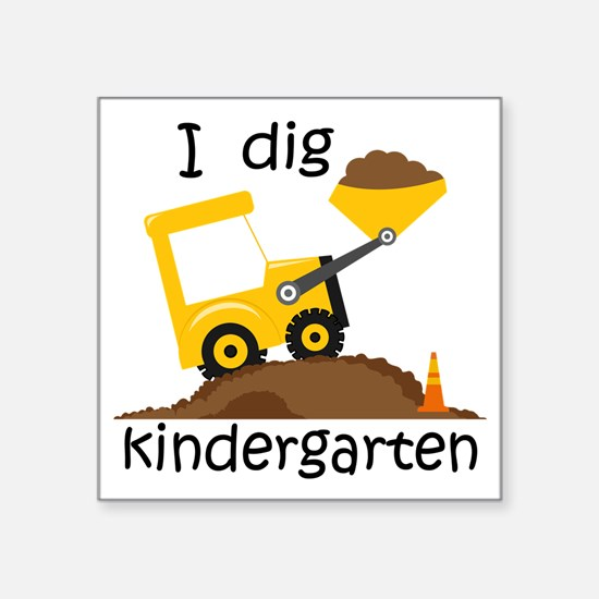 "I Dig Kindergarten Square Sticker 3"" x 3"""