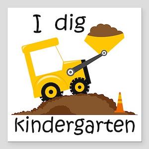 """I Dig Kindergarten Square Car Magnet 3"""" x 3"""""""