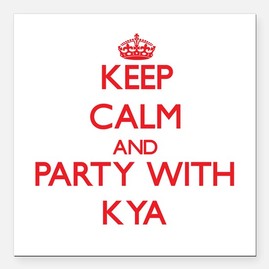 Keep Calm and Party with Kya Square Car Magnet 3""