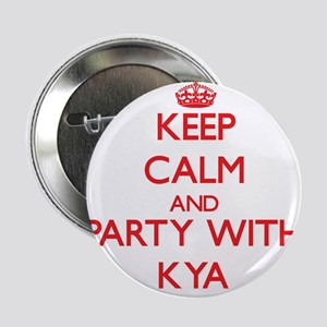 """Keep Calm and Party with Kya 2.25"""" Button"""