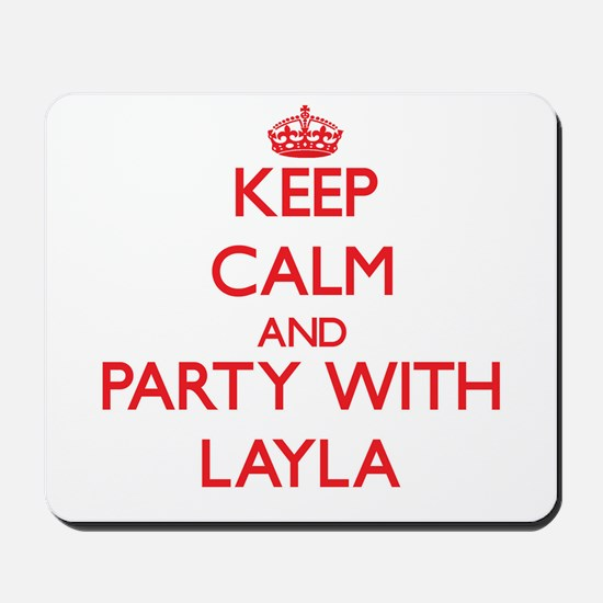 Keep Calm and Party with Layla Mousepad