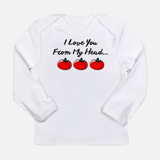 I LOVE YOU FROM MY HEAD TOMATOS TO MY TOES. Long S