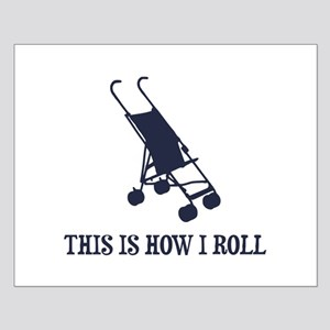 This Is How I Roll Baby Stroller Posters