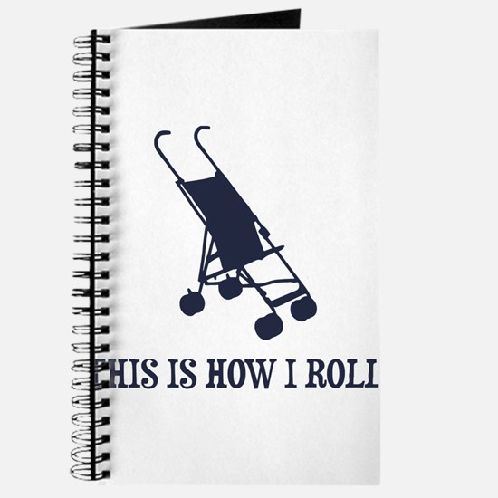 This Is How I Roll Baby Stroller Journal
