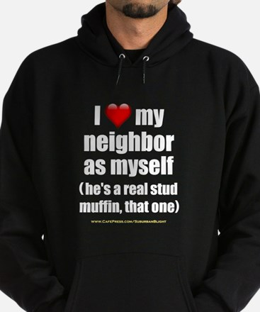 """Love My Neighbor Stud Muffin"" Hoodie (dark)"