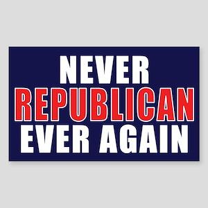 Never Republican. Never Again Sticker (Rectangular