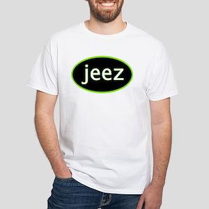 Jeez White T-Shirt