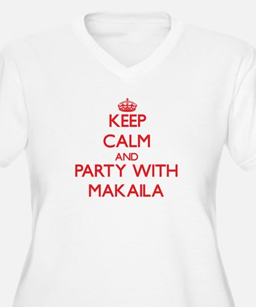 Keep Calm and Party with Makaila Plus Size T-Shirt