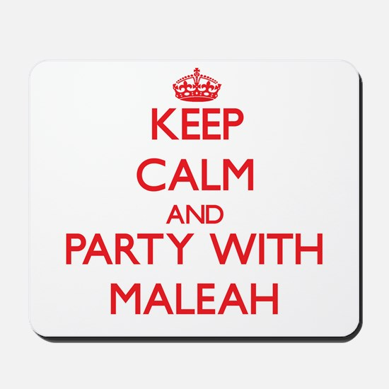 Keep Calm and Party with Maleah Mousepad