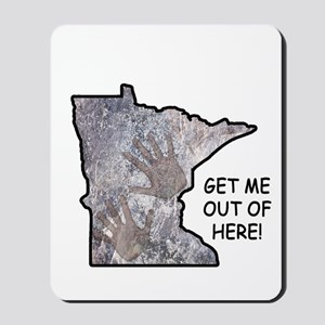 Frozen In Minnesota: Get Me Out Of Here! Mousepad