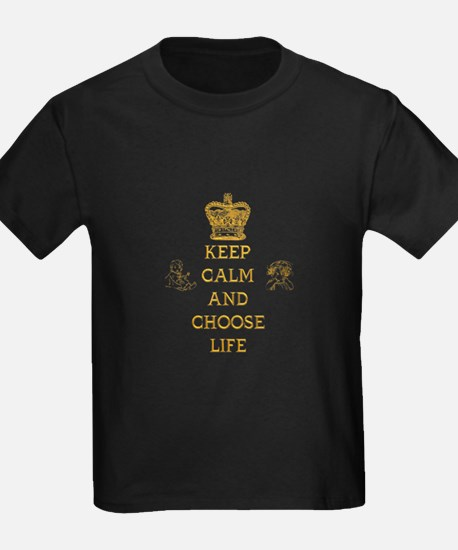 KEEP CALM AND CHOOSE LIFE T