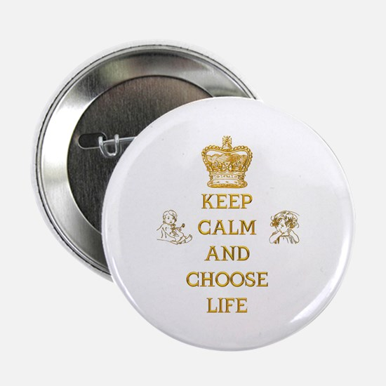 """KEEP CALM AND CHOOSE LIFE 2.25"""" Button (10 pack)"""