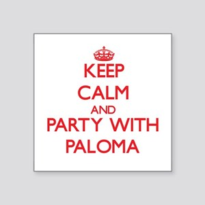 Keep Calm and Party with Paloma Sticker
