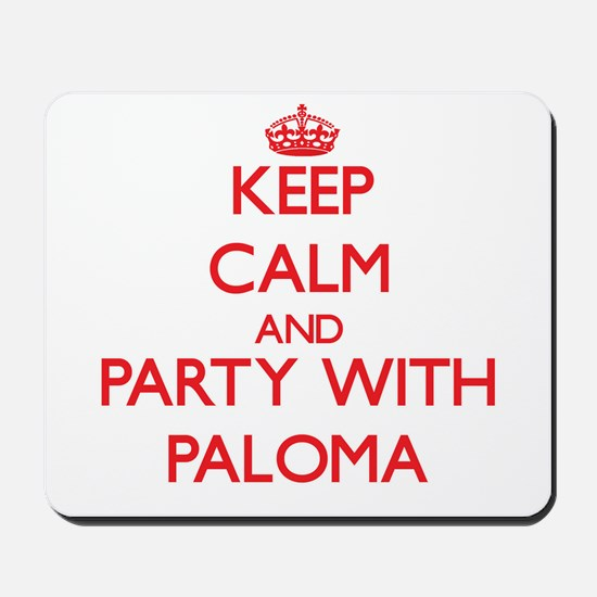 Keep Calm and Party with Paloma Mousepad