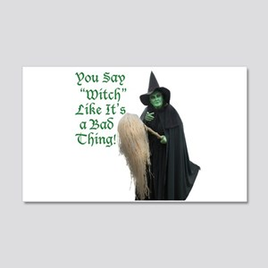 You Say Witch Like Its a Bad Thing! Wall Decal