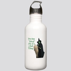 You Say Witch Like Its a Bad Thing! Water Bottle