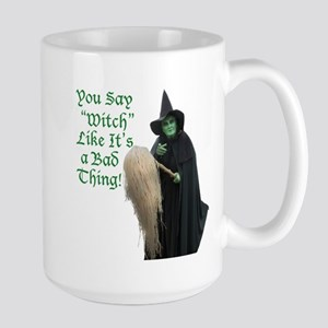 You Say Witch Like Its a Bad Thing! Mugs