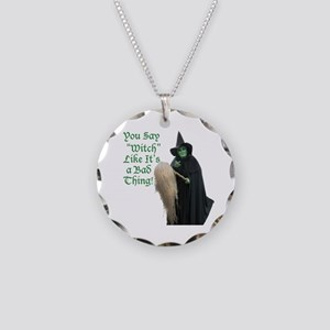 You Say Witch Like Its a Bad Thing! Necklace