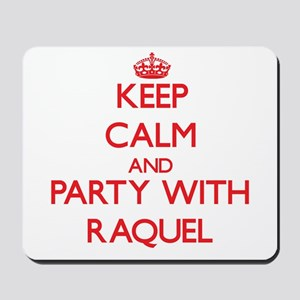 Keep Calm and Party with Raquel Mousepad