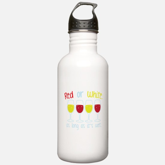 Red or White ... as long as its wet. Sports Water