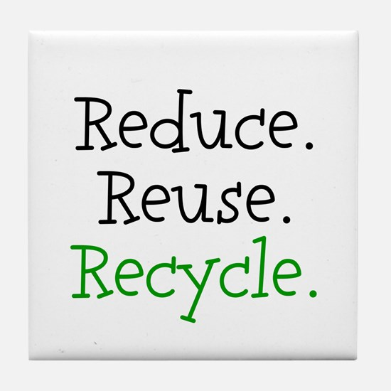"""""""Reduce Reuse Recycle"""" Tile Coaster"""