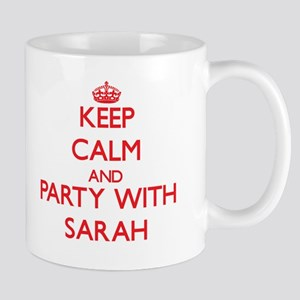 Keep Calm and Party with Sarah Mugs