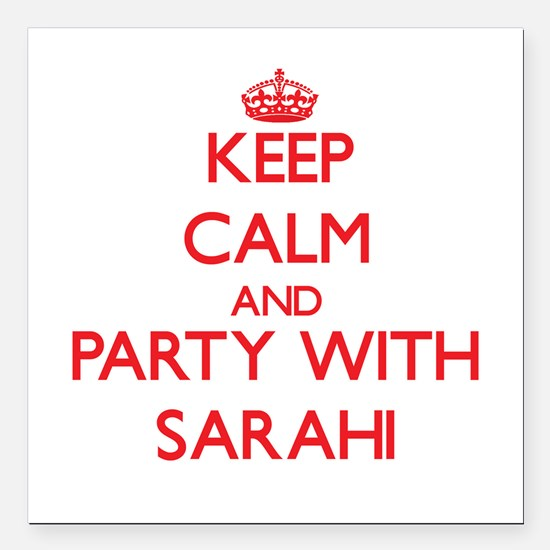 Keep Calm and Party with Sarahi Square Car Magnet