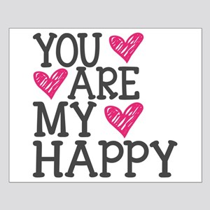 You Are My Happy Love Posters