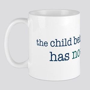 The Child Has No-Choice Mug