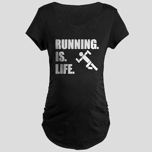 Running Is Life Maternity T-Shirt