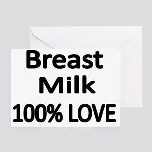 BREAST MILK 100% LOVE Greeting Card
