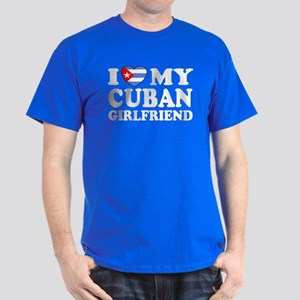 I Love My Cuban Girlfriend Dark T-Shirt