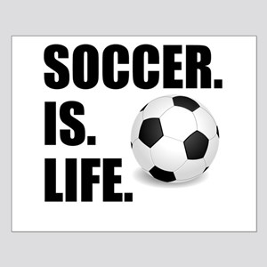 Soccer Is Life Posters