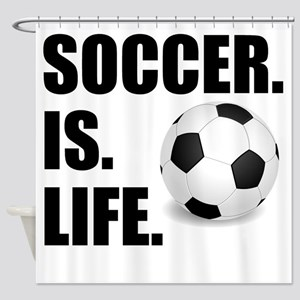 Soccer Is Life Shower Curtain