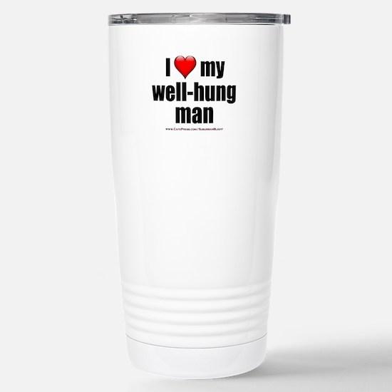"""Love My Well-Hung Man"" Stainless Steel Travel Mug"