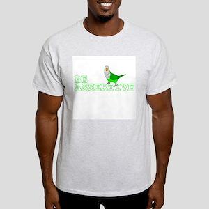 Be Assertive - Quaker Parrot Ash Grey T-Shirt