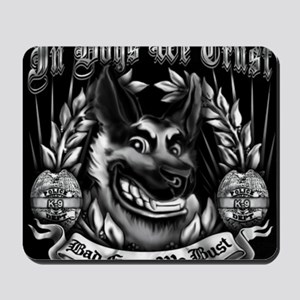 IN DOGS WE TRUST  Mousepad