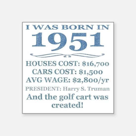 "Birthday Facts-1951 Square Sticker 3"" x 3"""