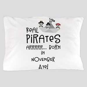 Real Pirates are born in NOVEMBER Pillow Case