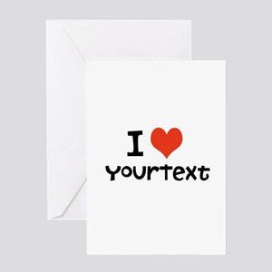 CUSTOMIZE I heart Greeting Cards