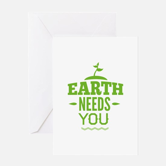 Earth Needs You Greeting Card