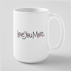 Love you more Mugs