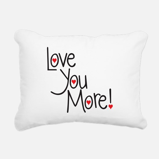 Love you more! Rectangular Canvas Pillow