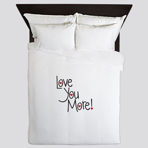Love you more! Queen Duvet
